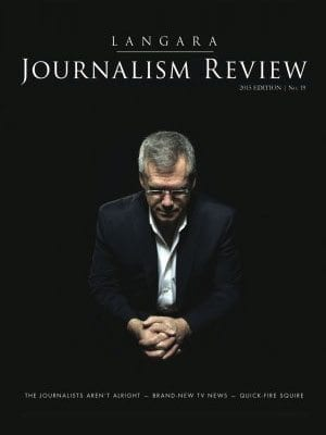 Langara Journalism Review cover: 2015 edition, no. 19, The Journalists Aren't Alright, Brand-new TV News, Quick-fire Squire, grey-haired man in dark suit with folded hands looking down, black background