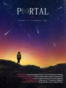 "Portal cover: (25) 2016 Words to transport you, Lorin Medley maps George Elliott Clarke's ""Lit'ry but Bumptious"" Africadia, and others. Cover design by Chloe de Beeld, photograph buy Spenser Smith - night sky with stars and comets, woman in rocky landscape"