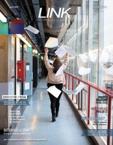 Link Magazine cover: April 2017 Graduation Special, Photo Feature: Ryan Judd, Woman from back walking down corridor with raised arms letting papers fly over her head