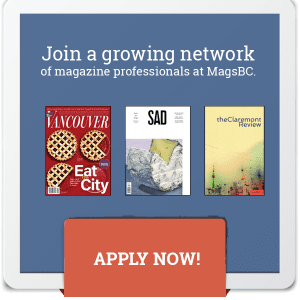 MagsBC Gtraphic: Join a growing network of magazine professionals at MagsBC. Apply Now!