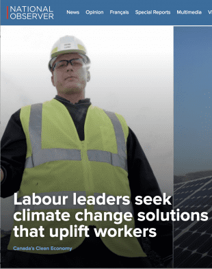 National Observer screen shot: Labour leaders seek climate change solutions that uplift workers